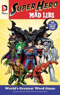 Dc Comics Superhero Mad Libs By Price, Roger/ Stern, Leonard
